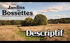 Les Jardins des Bossettes - Descriptif